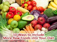 10 Ways to Include More Raw Foods into Your Diet